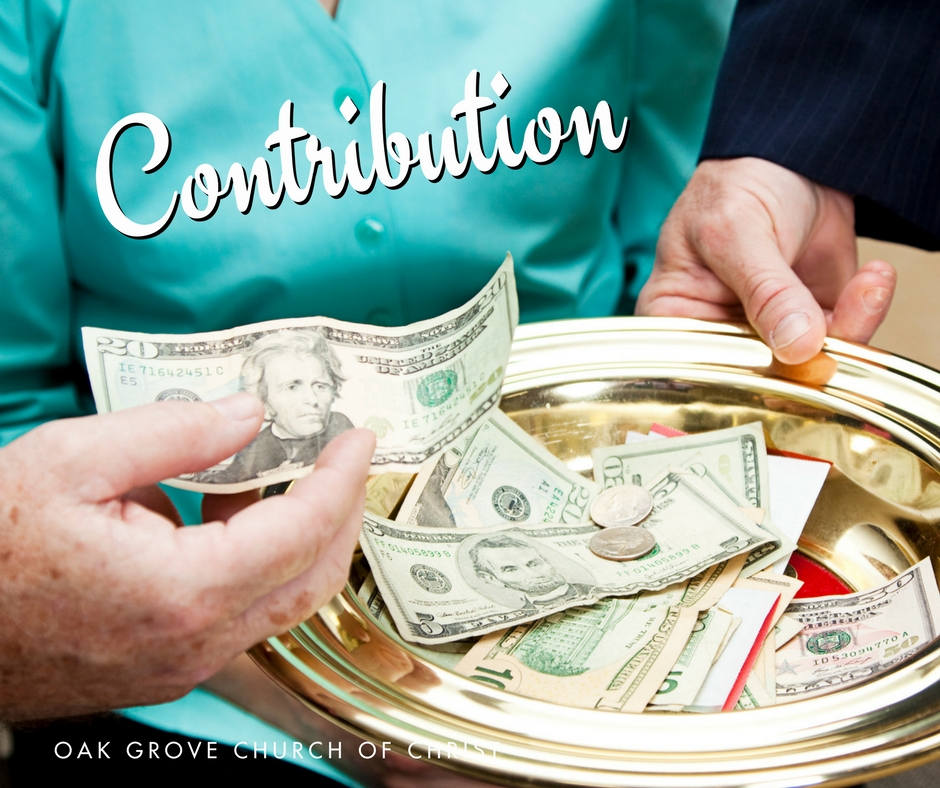 What to Expect in Worship: Contribution | Oak Grove Church of Christ