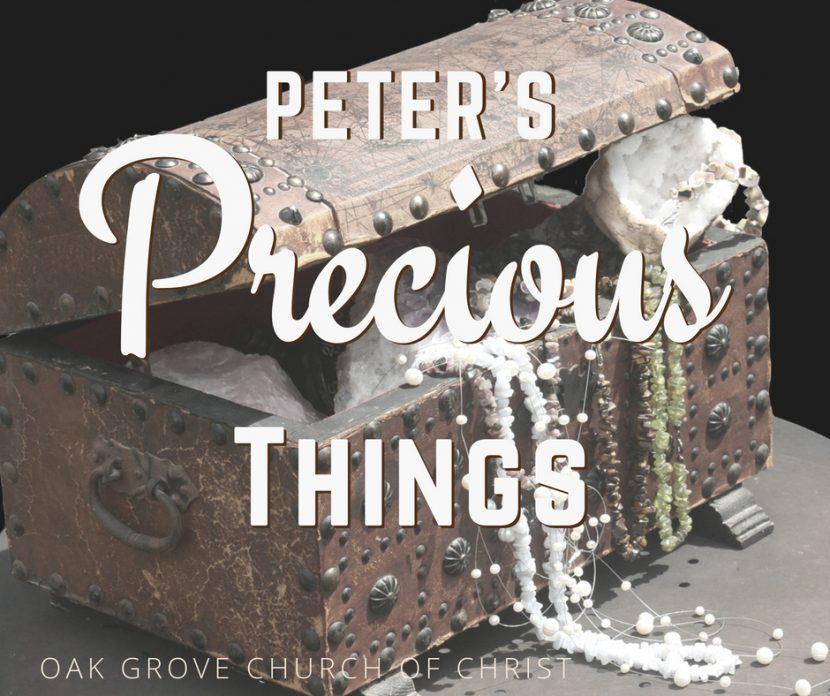 Peter's Precious Things | Oak Grove Church of Christ