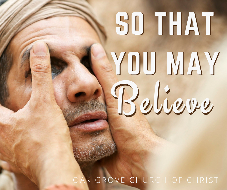 So That You May Believe, John 20:31 with Speaker David Wiesemann | Oak Grove Church of Christ