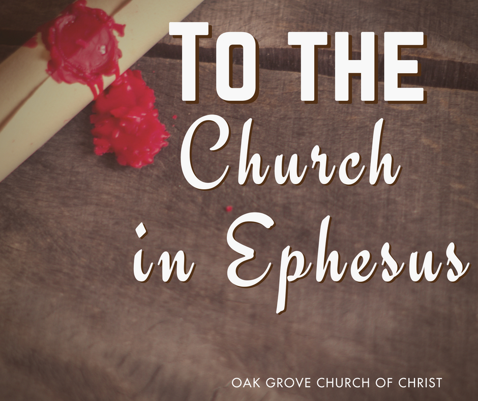 Sermon Series: To the Church at Ephesus with Guest Speaker Jack Williams | Oak Grove Church of Christ