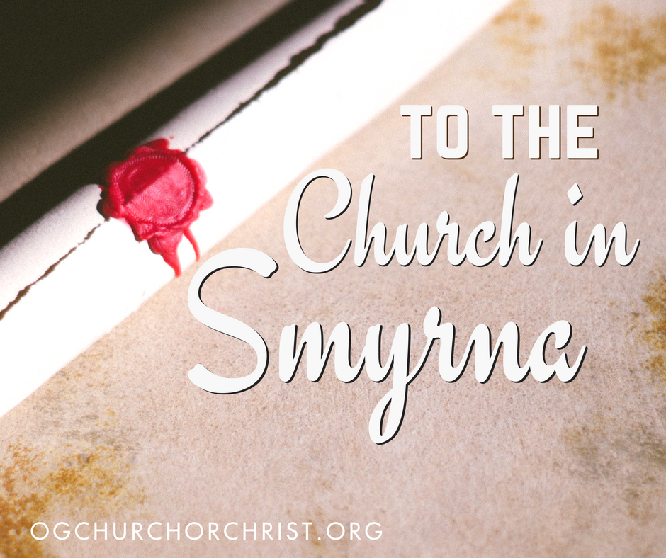 Sermon Series: To the Church in Smyrna with Guest Speaker Tyler Jenkins | Oak Grove Church of Christ