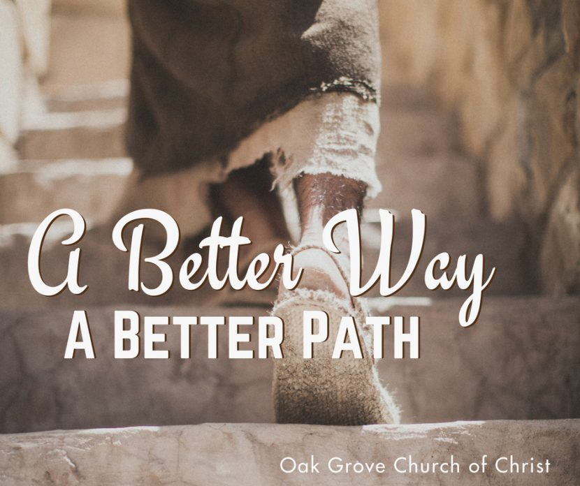 A Better Way Series from The Sermon on the Mount Part 6, A Better Path | Jack McNiel, Oak Grove Church of Christ