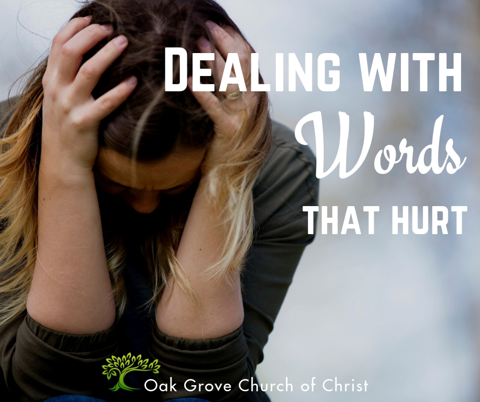 Dealing with Words that Hurt | Brother Jim O'Connor, Oak Grove Church of Christ