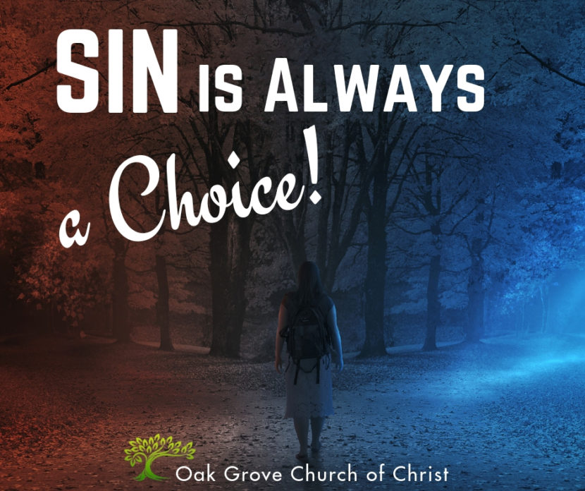 Sin is Always a Choice | Jack McNiel, Evangelist, Oak Grove church of Christ