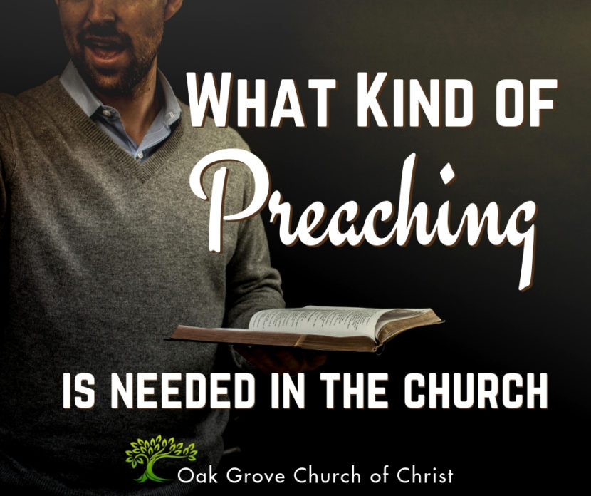 What Kind of Preaching is Needed in the Church? | Jack McNiel, Evangelist, Oak Grove church of Christ