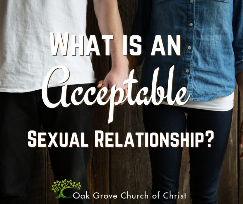 What is an Acceptable Sexual Relationship? | Jack McNiel, Evangelist, Oak Grove Church of Christ