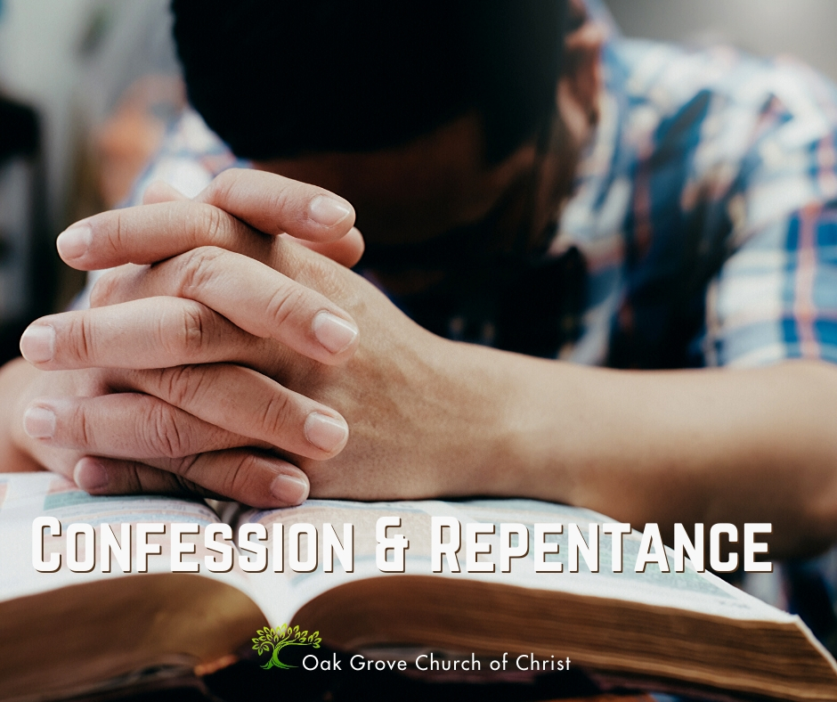 Confession and Repentance | Jack McNiel, Evangelist, Oak Grove Church of Christ