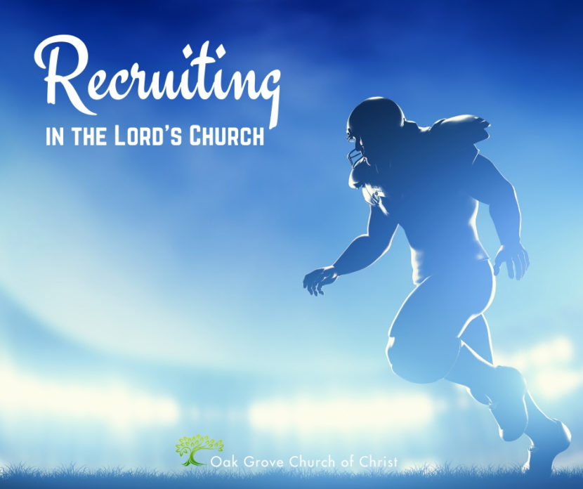 Recruiting in the Lord's Church | Jack McNiel, Evangelist, Oak Grove Church of Christ
