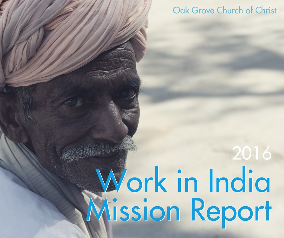 Work in India Missions Report 2016 | Oak Grove Church of Christ