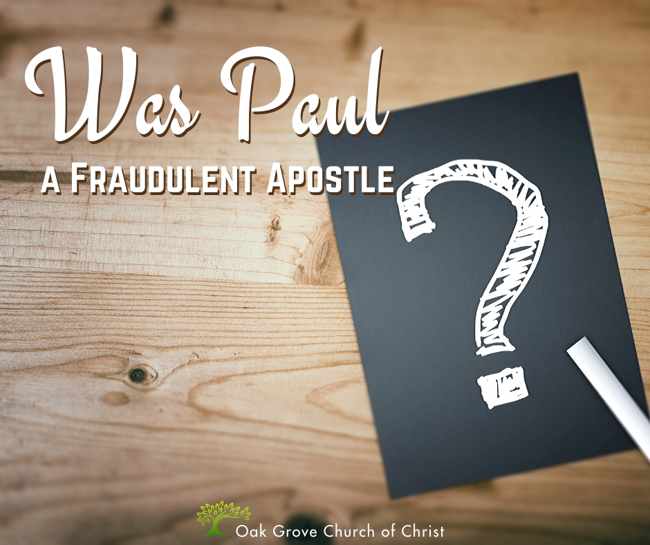 Was Paul a Fraudulent Apostle | Jack McNiel, Evangelist, Oak Grove Church of Christ
