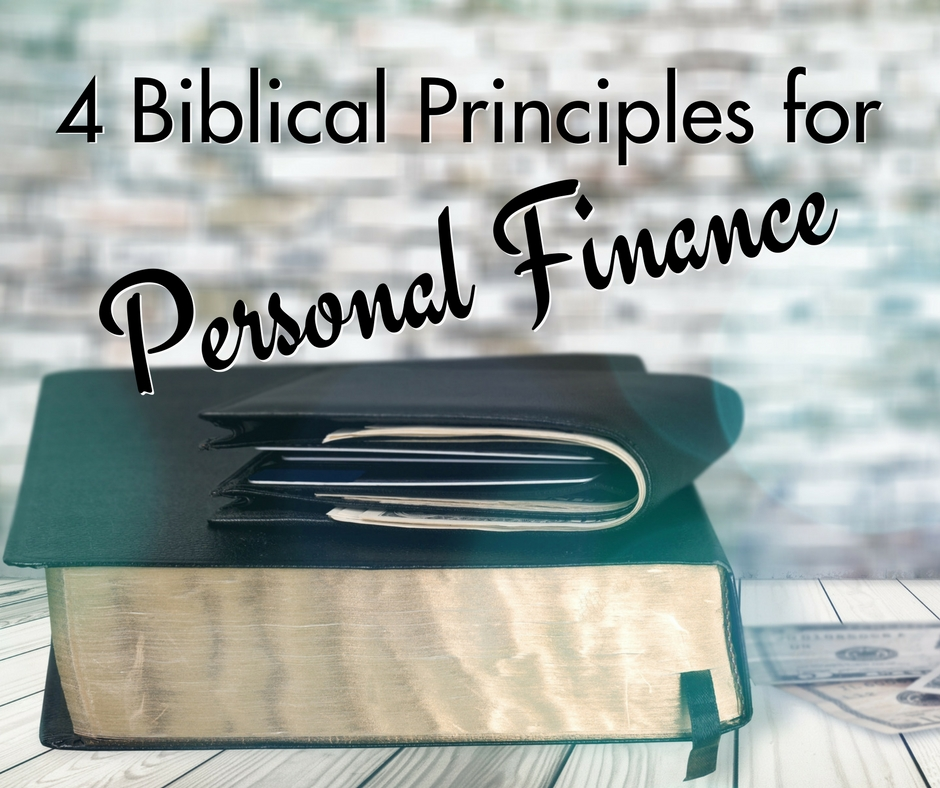 Four Biblical Principles for Personal Finance
