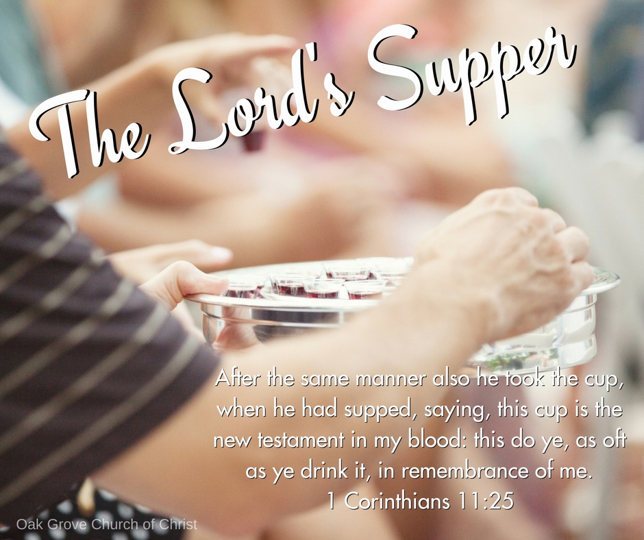 What to Expect in Worship: The Lord's Supper | Oak Grove Church of Christ