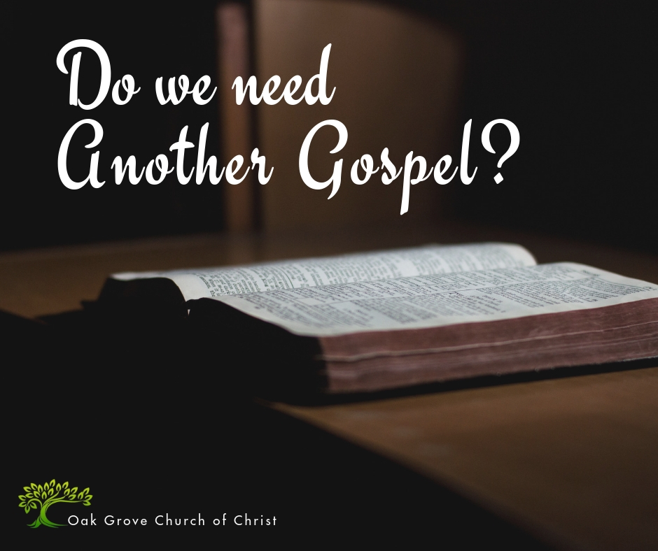 Do we need another gospel? - Jack McNiel | Oak Grove Church of Christ