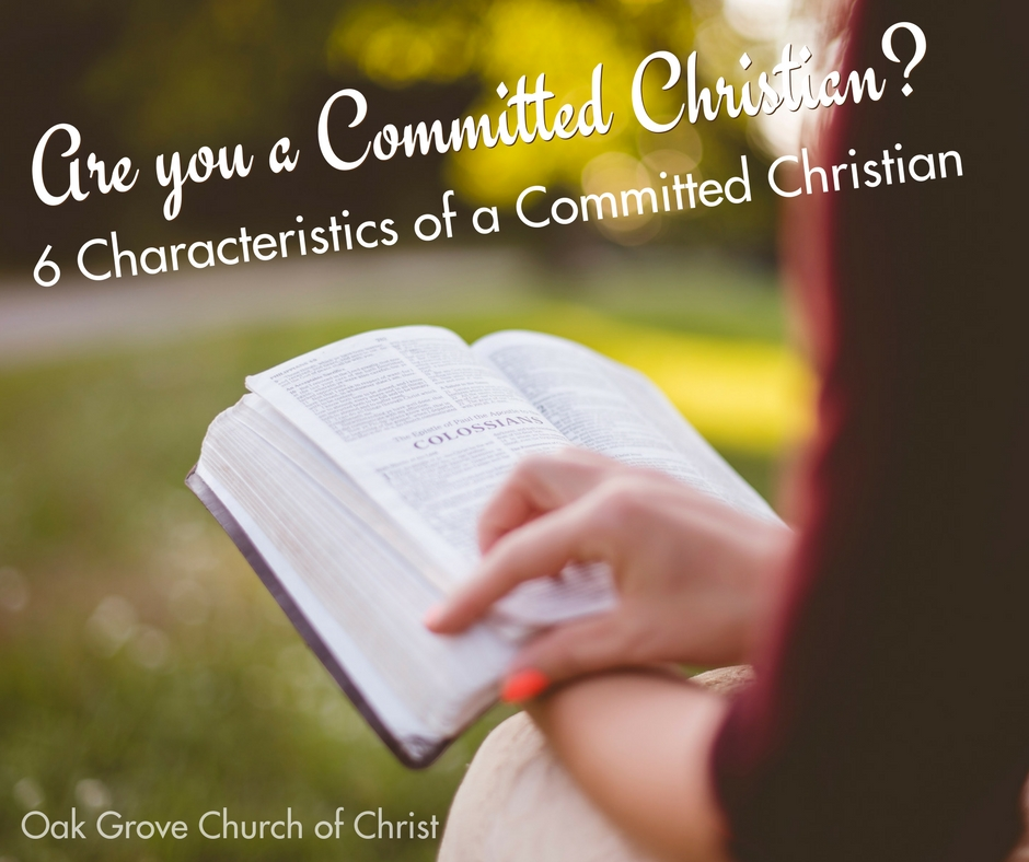 6 Characteristics of a Committed Christian