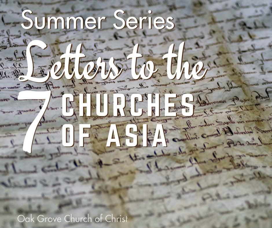 Summer Series: Letters to the Seven Churches of Asia | Oak Grove Church of Christ