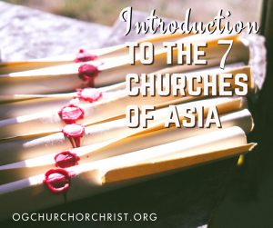 Introduction to the Seven Churches of Asia with Guest Speaker David Blades | Oak Grove Church of Christ