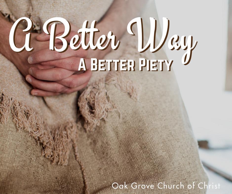A Better Way Series Part 4 | A Better Piety