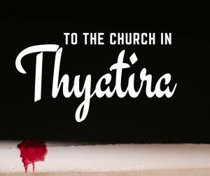 The Church in Thyatira | Oak Grove Church of Christ