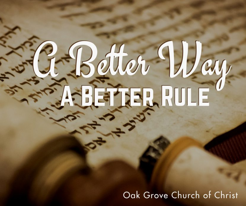 A Better Way Series from the Sermon on the Mount | A Better Rule, Jack McNiel Oak Grove Church of Christ