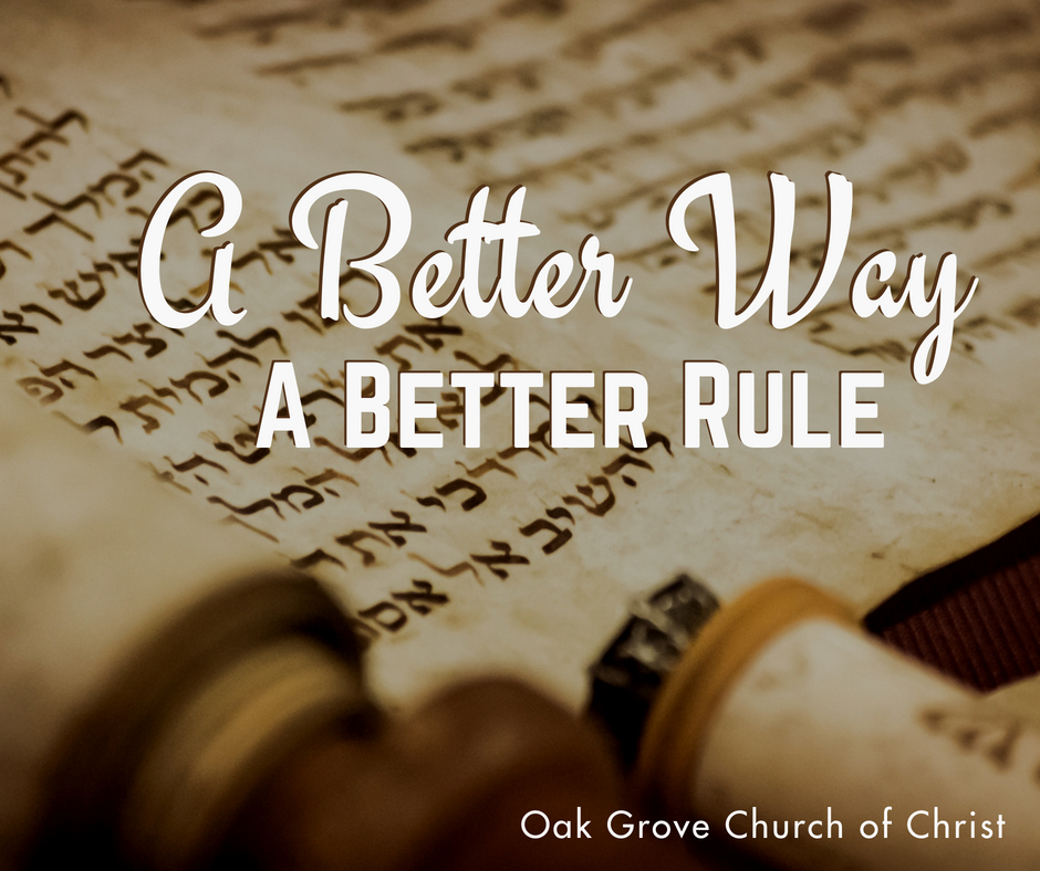 A Better Way Part 6 | A Better Rule