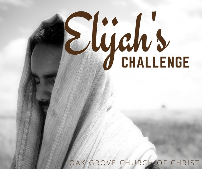 Elijah's Challenge   Jack McNiel, Oak Grove Church of Christ