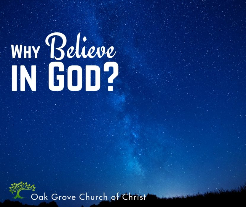Why Believe in God? An Examination of Evidence | Oak Grove Church of Christ, Jack McNiel Evangelist
