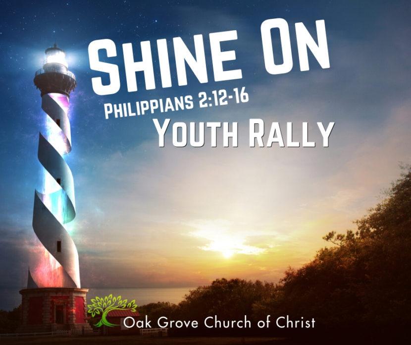 Shine On, Youth Rally | Oak Grove Church of Christ