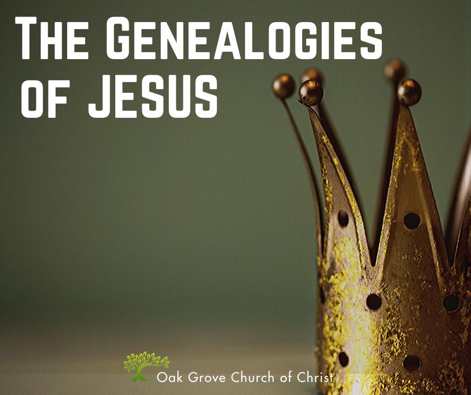 The Genealogies of Jesus | Jack McNiel, Oak Grove Church of Christ