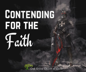 Contending for the Faith | Jack McNiel, Evangelist, Oak Grove Church of Christ