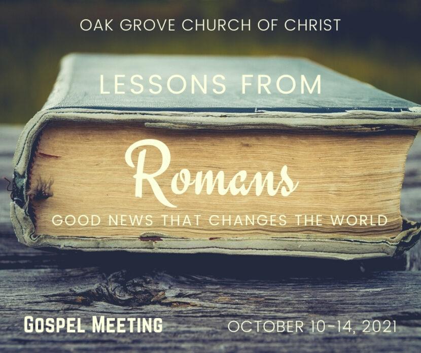 Gospel Meeting: Lessons from Romans | Oak Grove Church of Christ