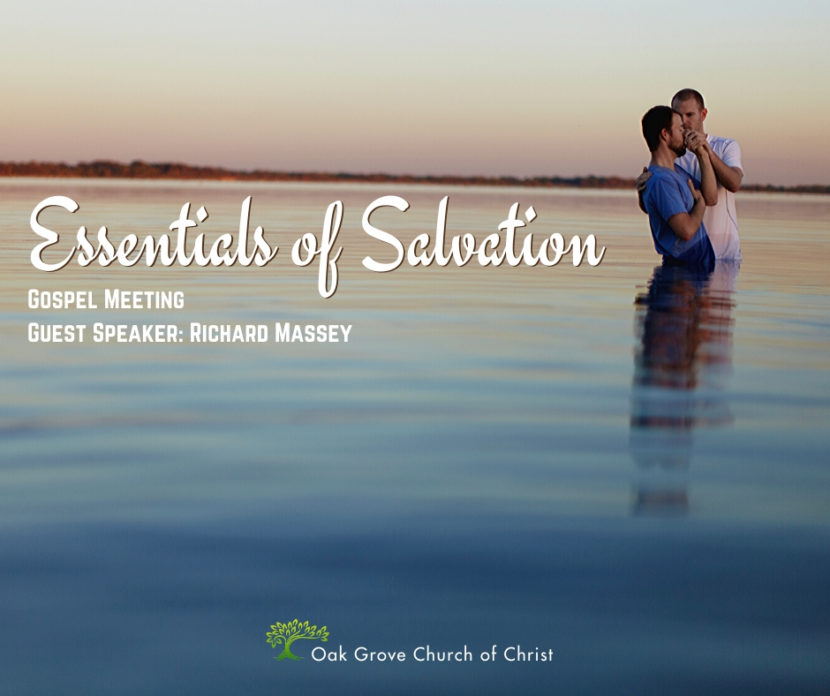 Gospel Meeting: Essentials of Salvation | Oak Grove Church of Christ, Richard Massey Guest Speaker