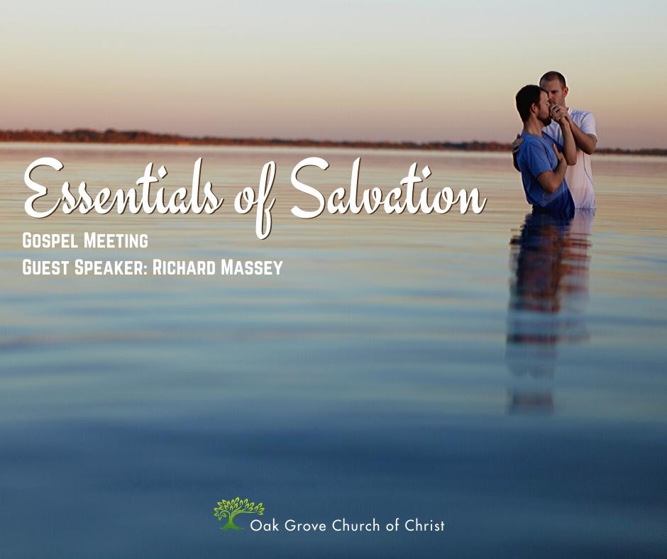 Gospel Meeting: Essentials of Salvation | Oak Grove Church of Christ, Richard Massey Guest Speaker
