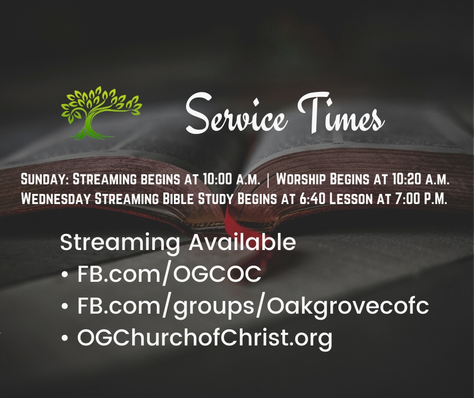 Service Times for OG Church of Christ Streaming Options | Oak Grove Church of Christ