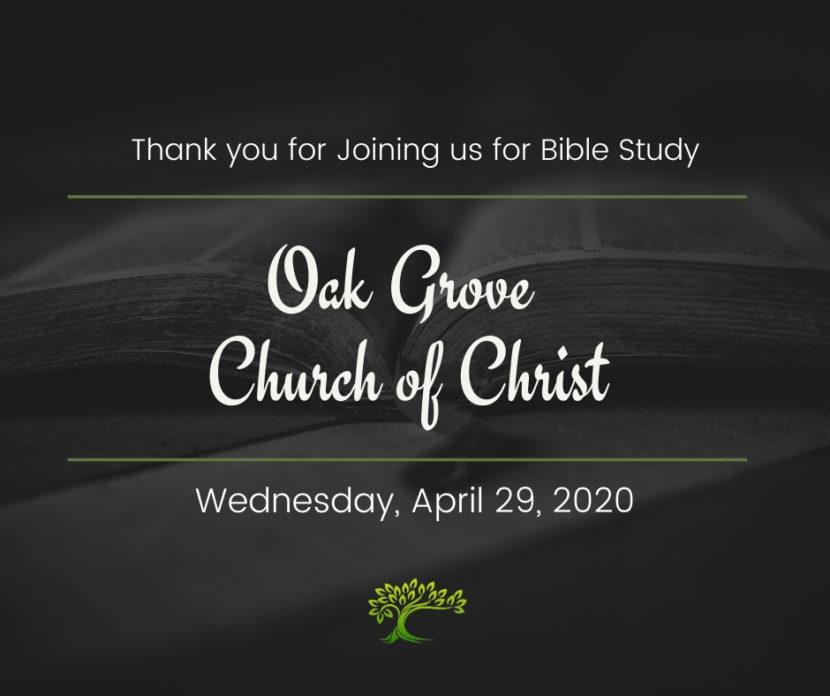 Bible Study, Wednesday, April 29, 2020 | Oak Grove Church of Christ