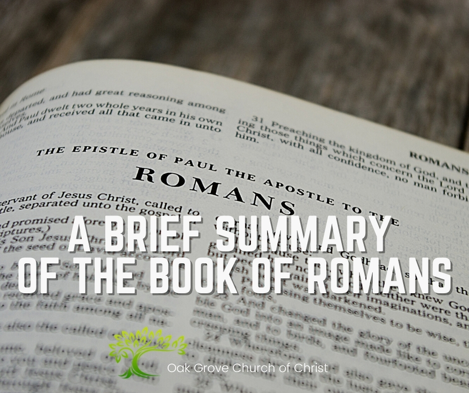 A Brief Summary of the Book of Romans | Oak Grove Church of Christ, Jack McNiel, Evangelist