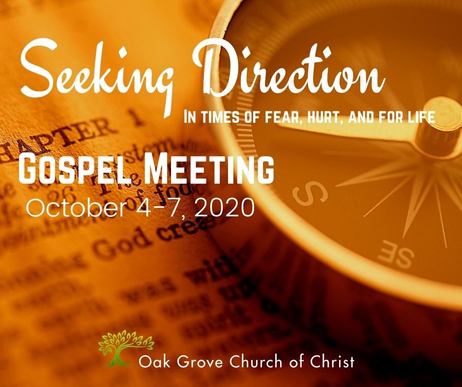 Gospel Meeting Seeking Direction Fall 2020 | Oak Grove Church of Christ