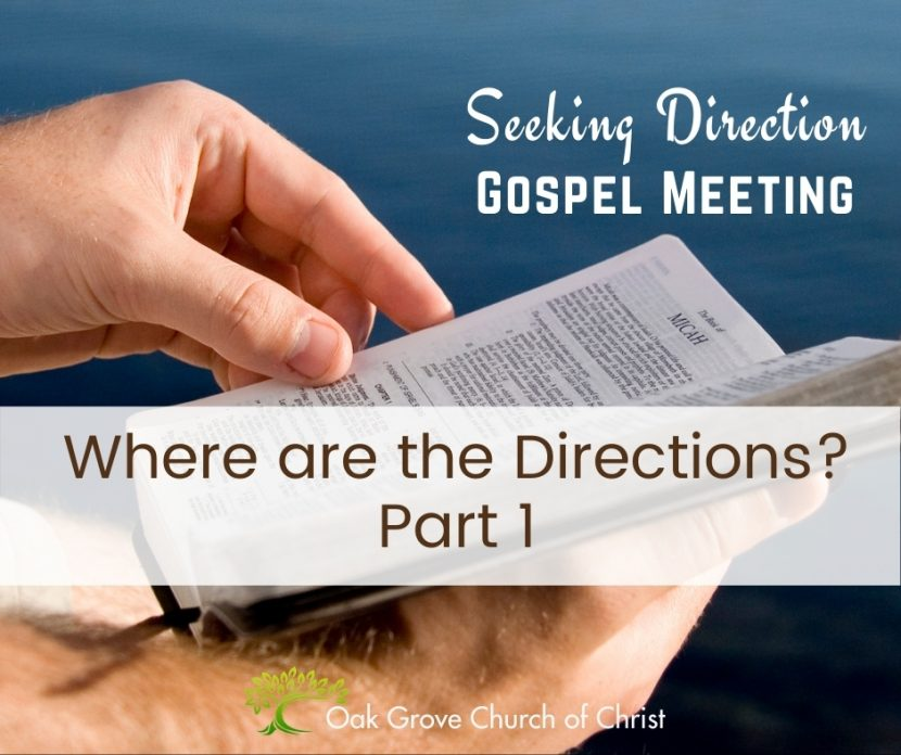 Man holding open Bible, Text: Seeking Direction Gospel Meeting, Where are the Directions, Part 1