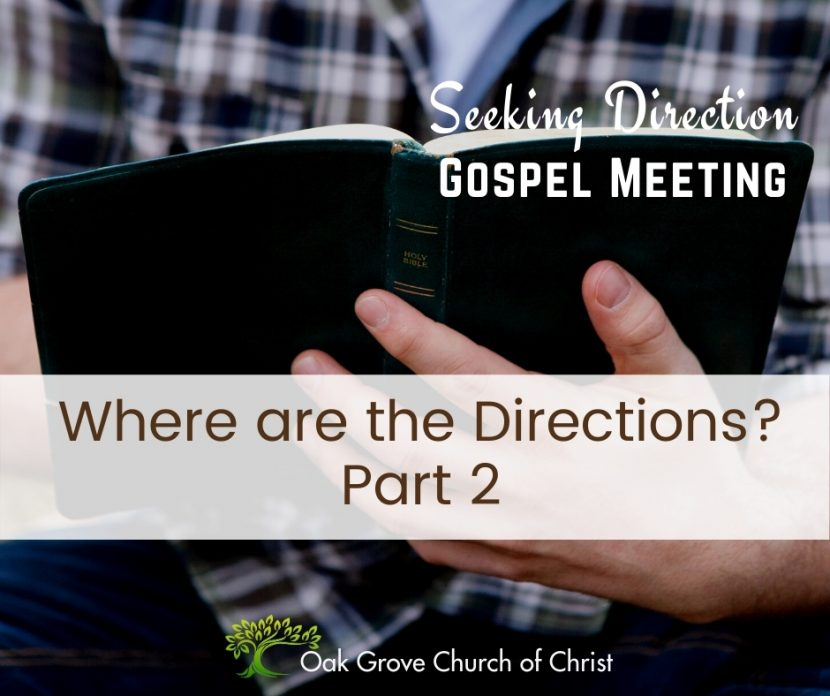 Man holding open Bible, Text: Seeking Direction Gospel Meeting, Where are the Directions, Part 2