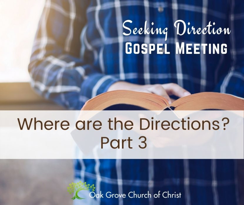 Man holding open Bible, Text: Seeking Direction Gospel Meeting, Where are the Directions, Part 3