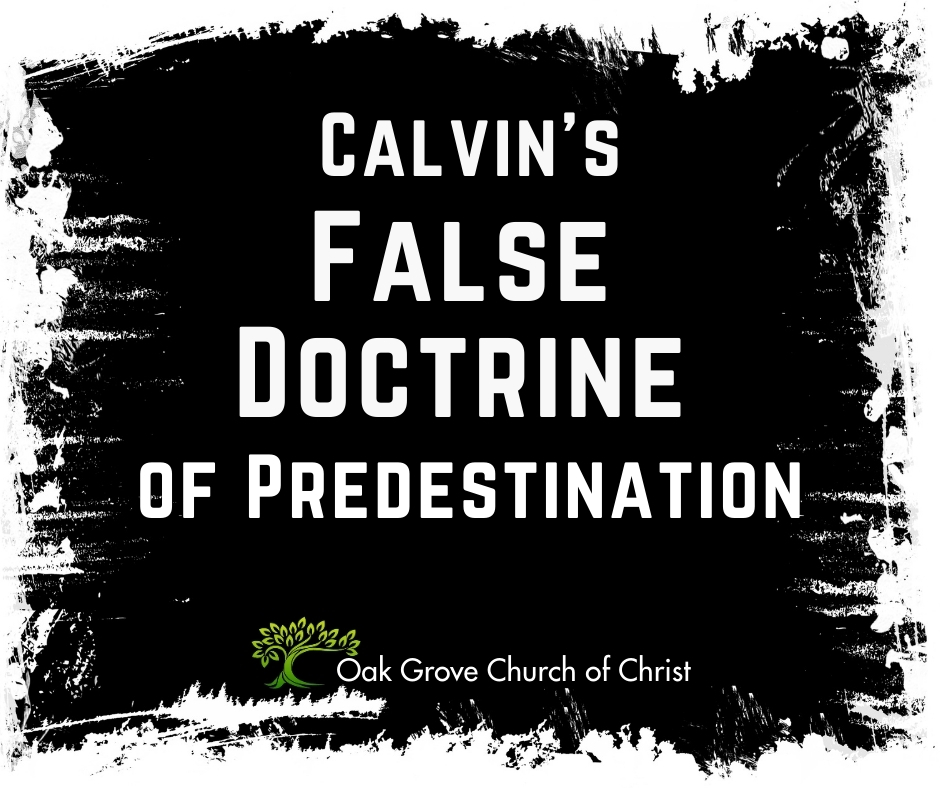 Calvin's False Doctrine of Predestination