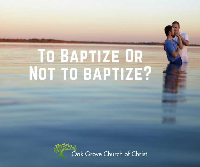 To Baptize or Not to Baptize?