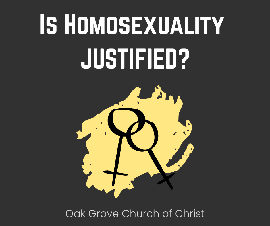Is Homosexuality Justified | Oak Grove Church of Christ