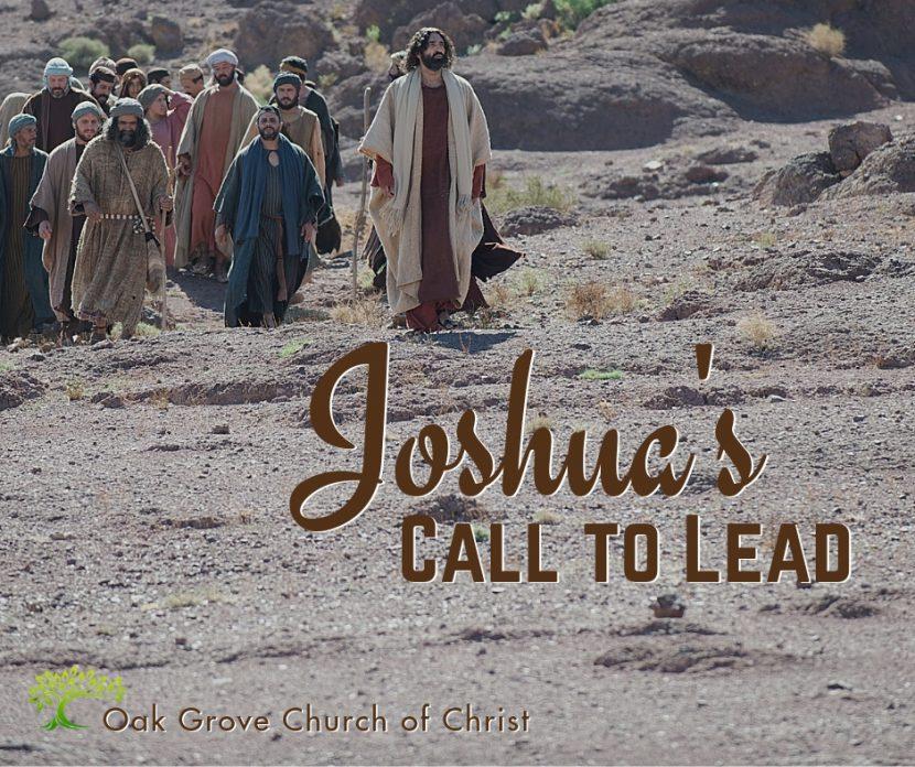 Joshua's Call to Lead | Oak Grove Church of Christ, Jack McNiel, Evangelist