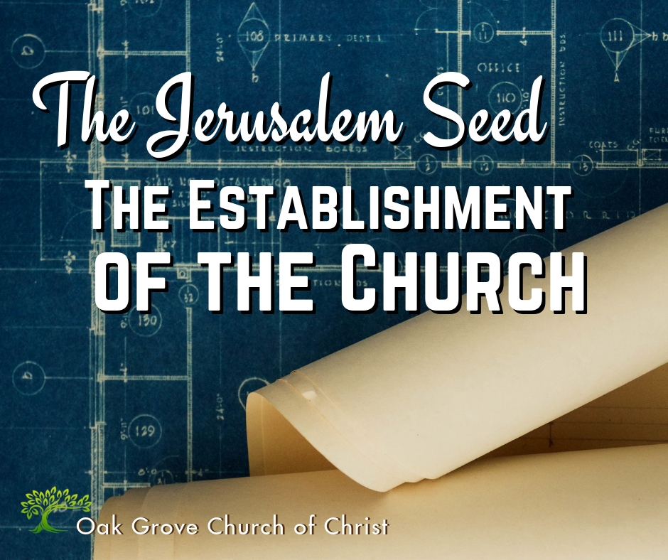 The Seed of Jerusalem, The Establishment of the Church
