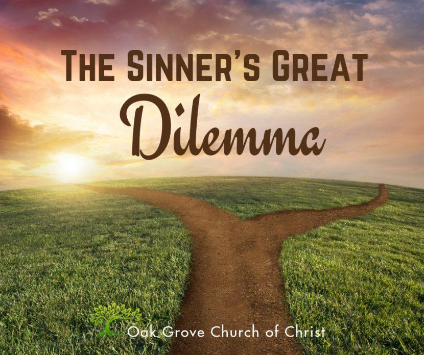The Sinner's Great Dilemma | Oak Grove Church of Christ, Jack McNiel, Evangelist