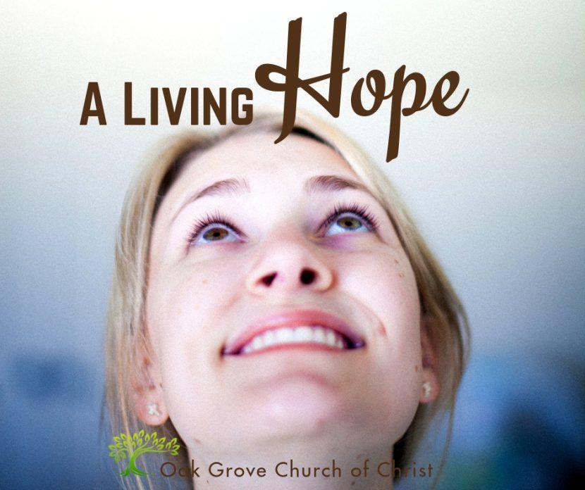 A Living Hope | Oak Grove Church of Christ, Jack McNiel, Evangelist