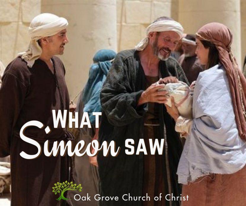 What Simeon Saw | Oak Grove Church of Christ, Jack McNiel, Evangelist