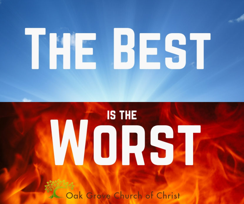 The Best is the Worst, Comparison between Heaven and Hell   Jack McNiel, Evangelist, Oak Grove church of Christ