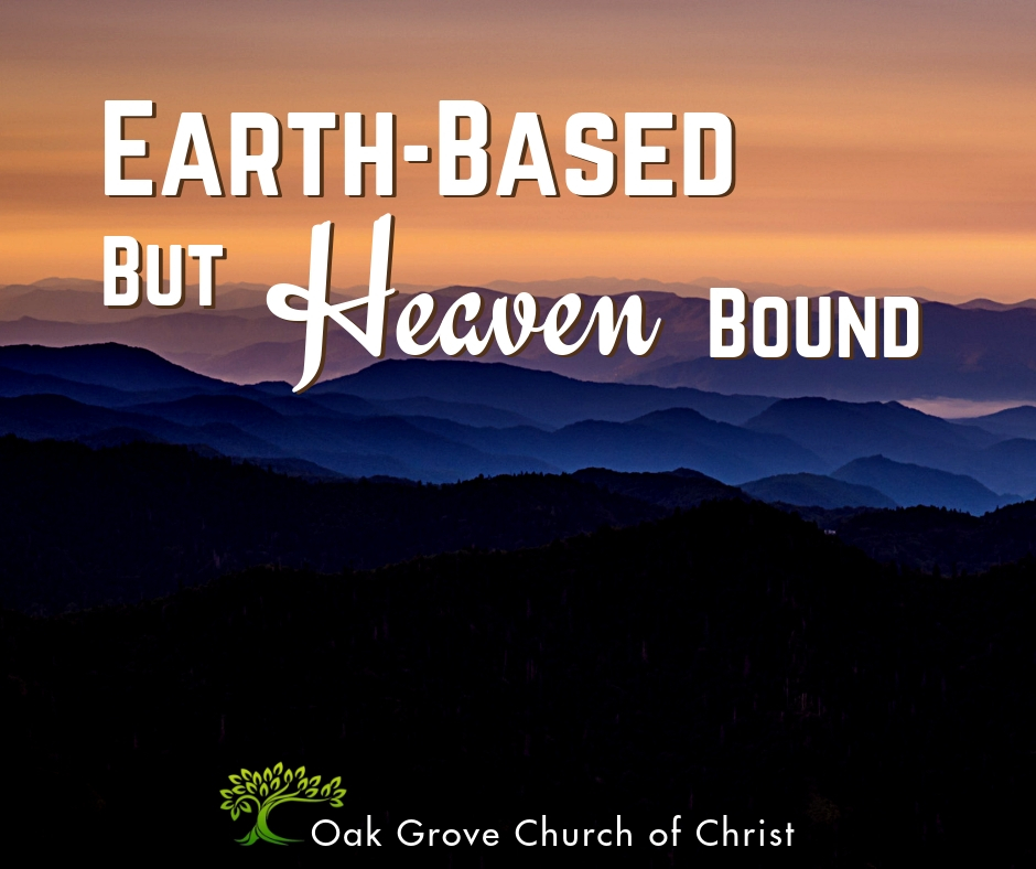Earth-Based but Heaven Bound