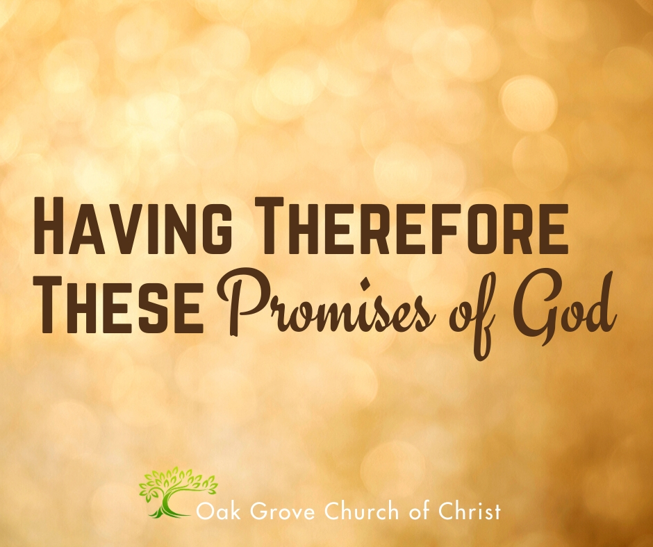 Having therefore these Promises of God